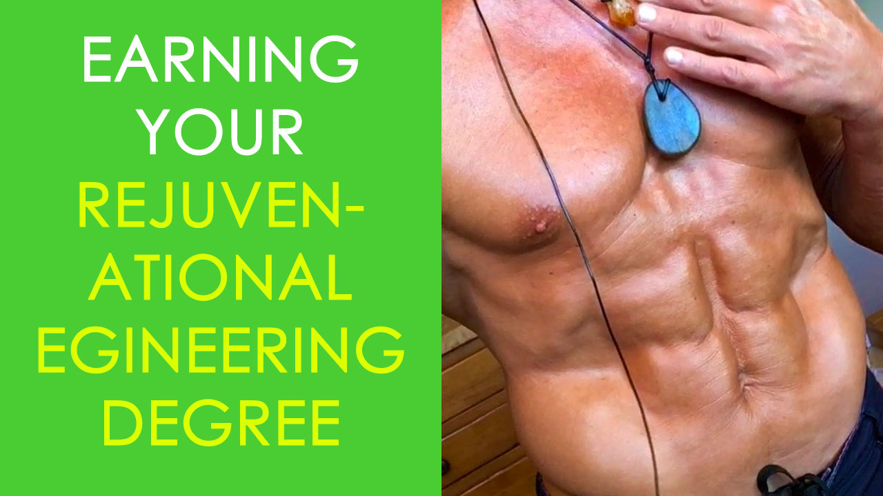 Earning Your Rejuvenational Engineering Degree