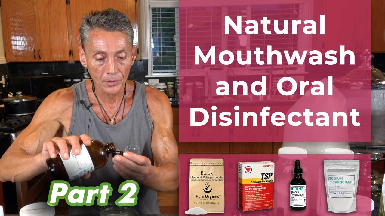 Natural Mouthwash and Oral Disinfectant Part 2