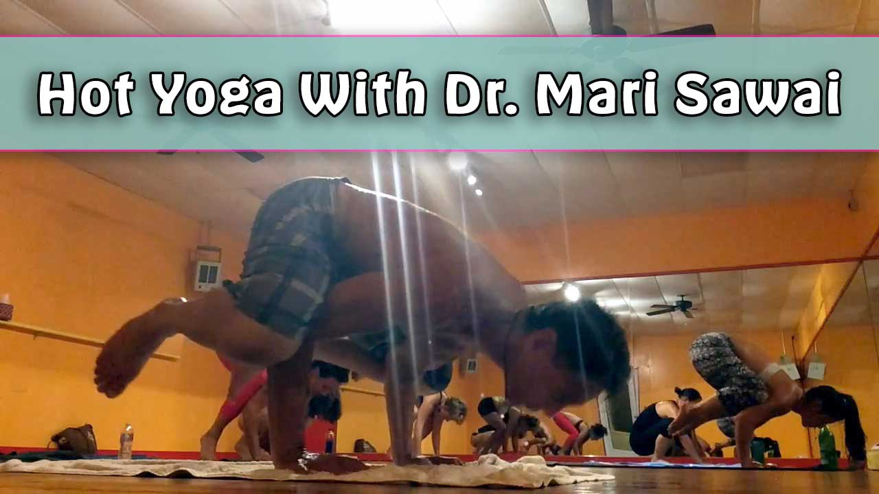 Hot Yoga With Dr. Mari Sawai