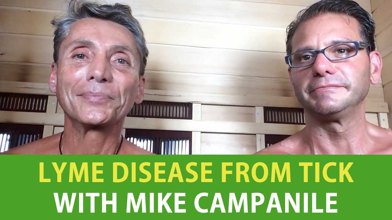 Lyme Disease From Tick with Mike Campanile