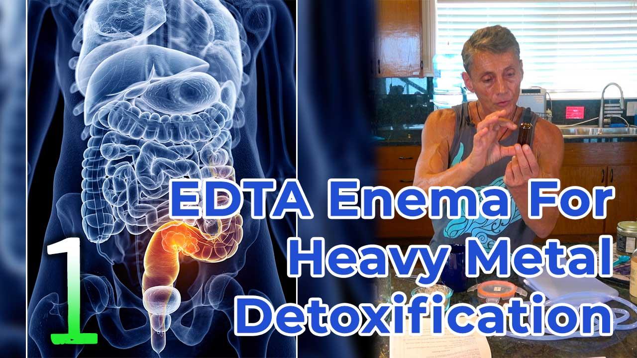 EDTA Enema For Heavy Metal Detoxification Part 1