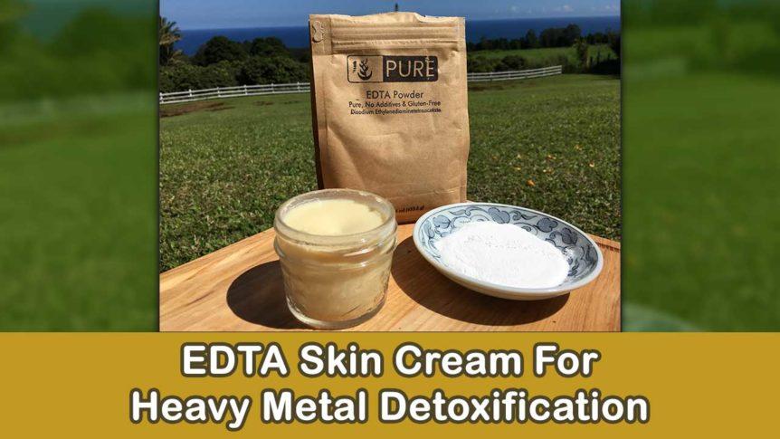 EDTA Skin Cream For Heavy Metal Detoxification