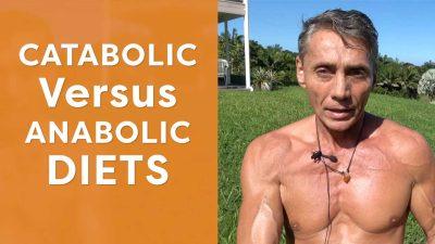 Catabolic Versus Anabolic Diet