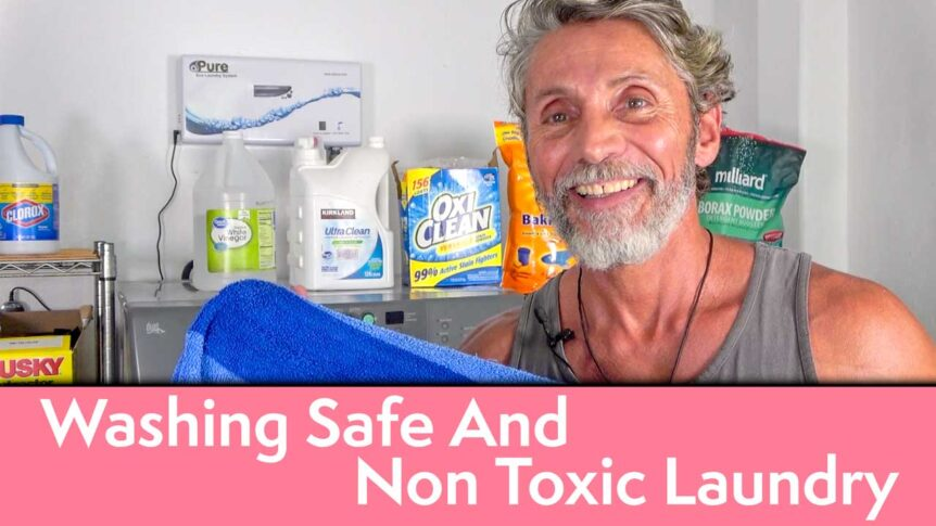 Washing Safe And Non Toxic Laundry