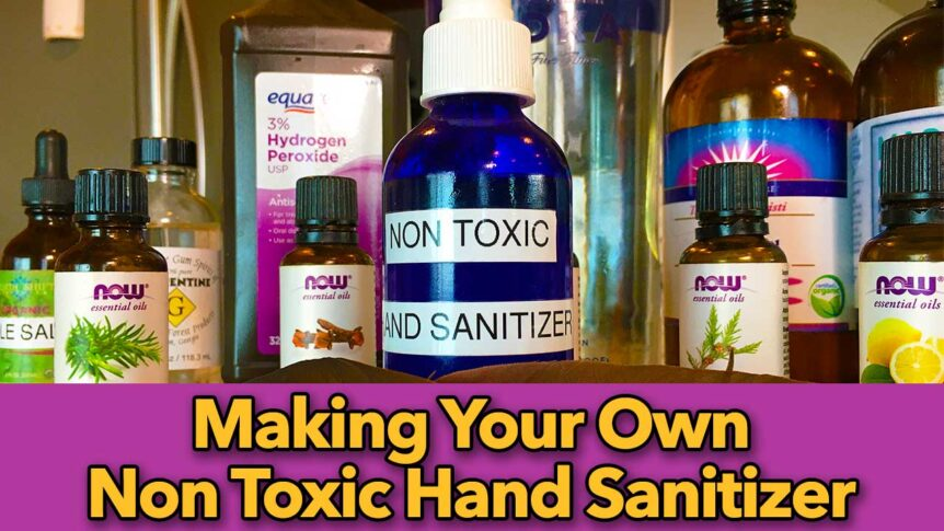 Making Your Own Non Toxic Hand Sanitizer