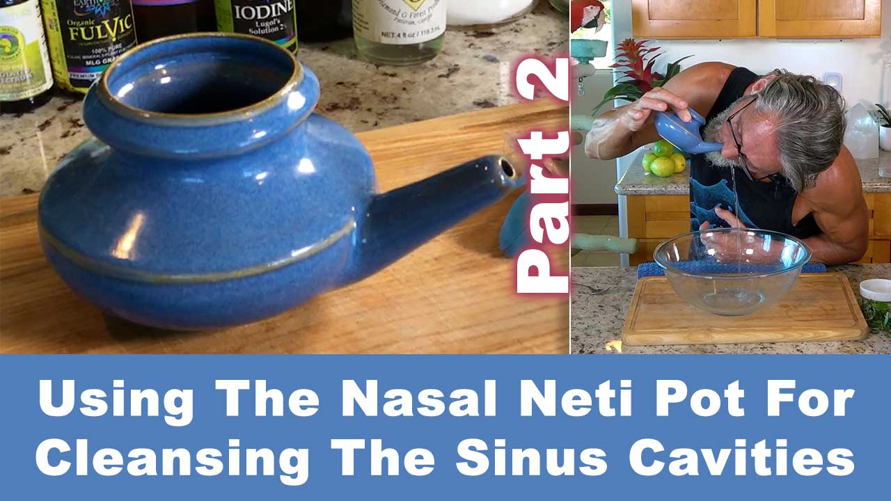 Using The Nasal Neti Pot For Cleansing The Sinus Cavities Part 2