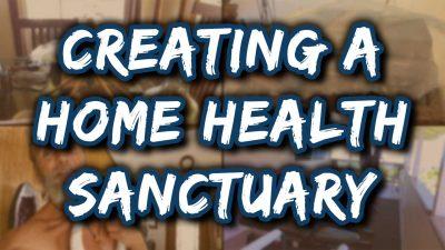 Creating A Home Health Sanctuary