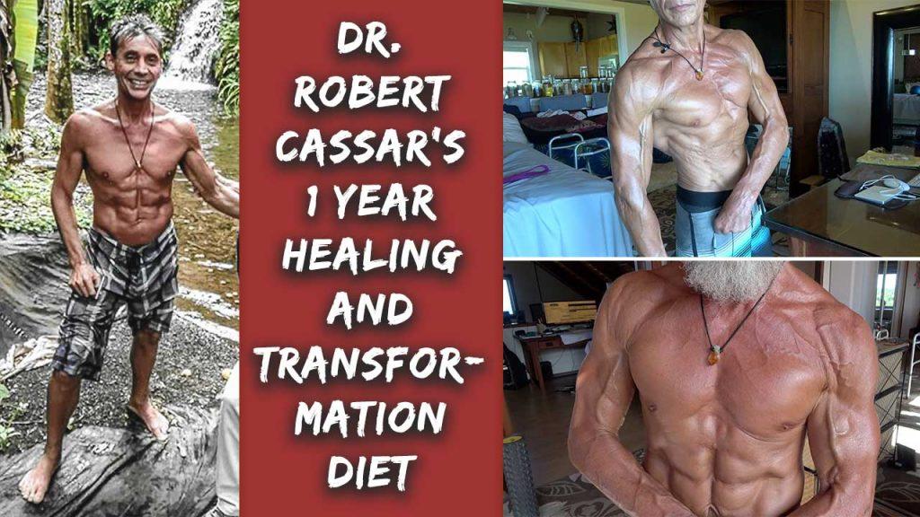 Dr. Robert Cassar's 1 Year Healing And Transformation Diet