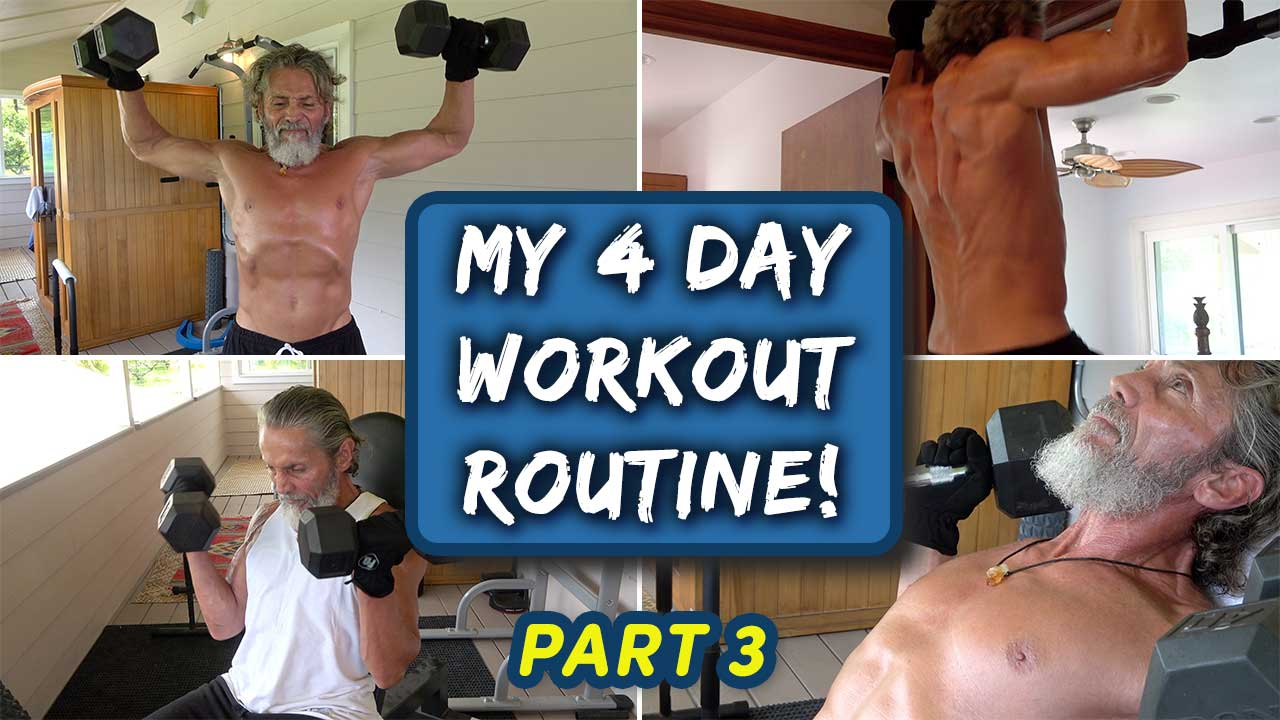 My 4 Day Workout Routine Part 3
